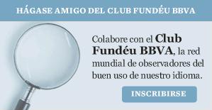 Hazte detector del Club Fundéu